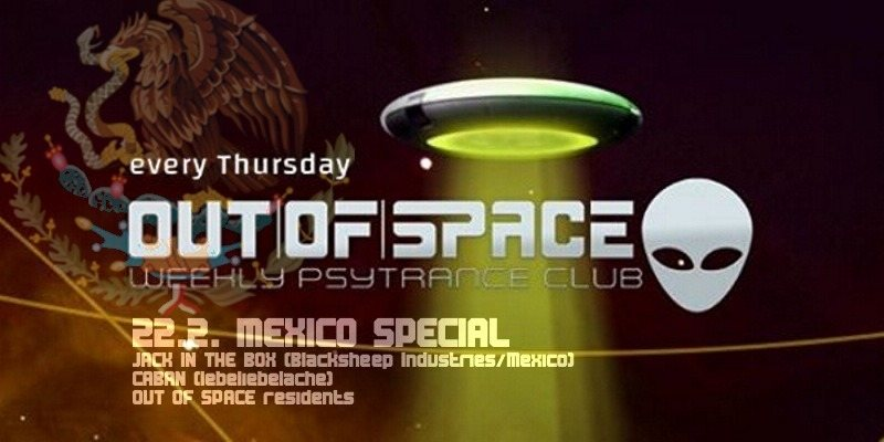 OUT of SPACE Mexico Special 22 Feb '18, 22:00