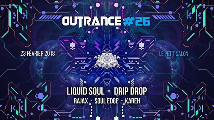 Outrance #26 ॐ Liquid Soul • Drip Drop 23 Feb '18, 23:55