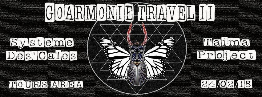 Goarmonie Travel II - Système Dés'Calés & Taima Project 24 Feb '18, 18:00