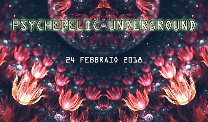 Psychedelic Underground 24 Feb '18, 00:00