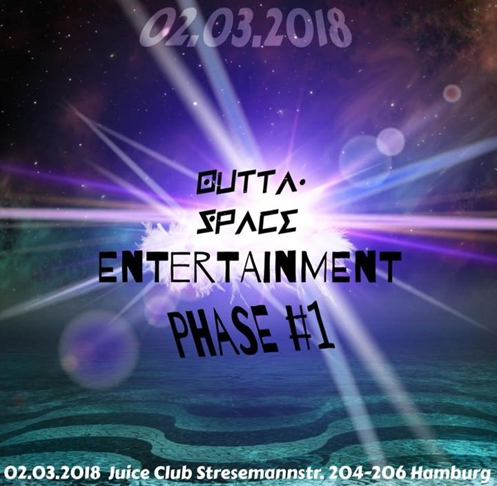 OUTTA SPACE Entertainment presents : Outta Space Phase #1 2 Mar '18, 23:00