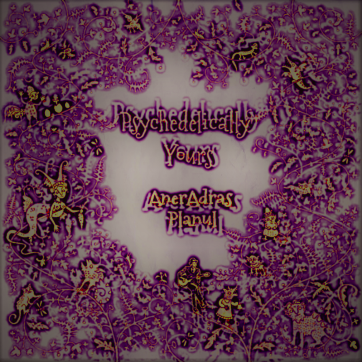 Psychdelically Yours 9 Mar '18, 22:00