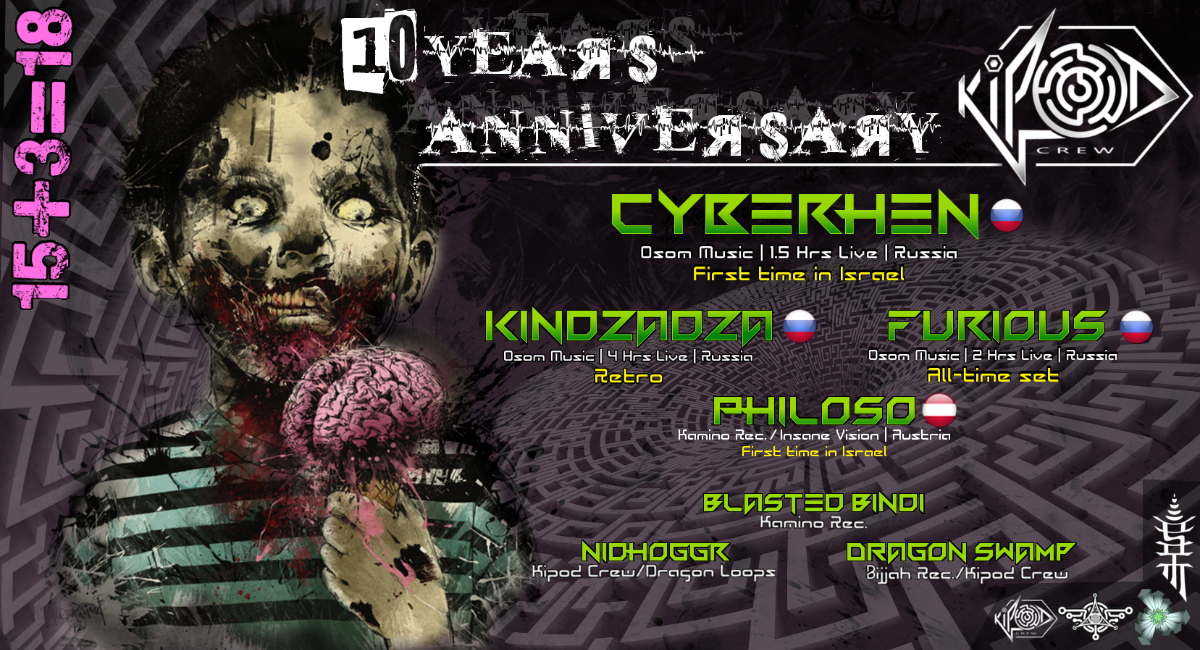 KIPOD Crew 10 years anniversary with CyberHen, Kindzadza, Furious 15+3=18 15 Mar '18, 22:00