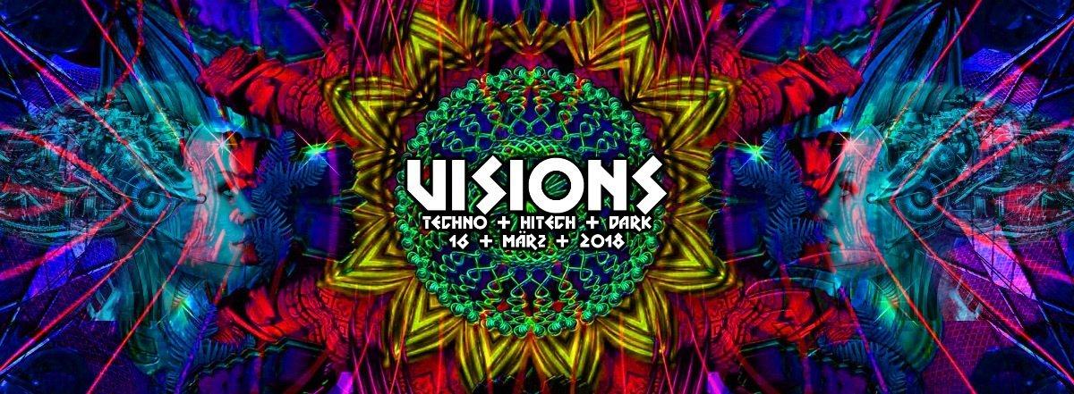 Visions / Hitech, Darkpsy & Techno 16 Mar '18, 23:00