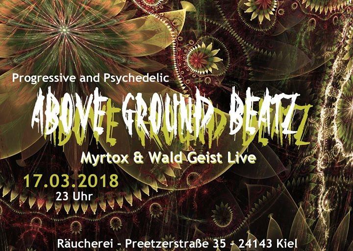 """AboveGroundBeatz """"Live: Myrtox & Wald Geist"""" 17 Mar '18, 23:00"""