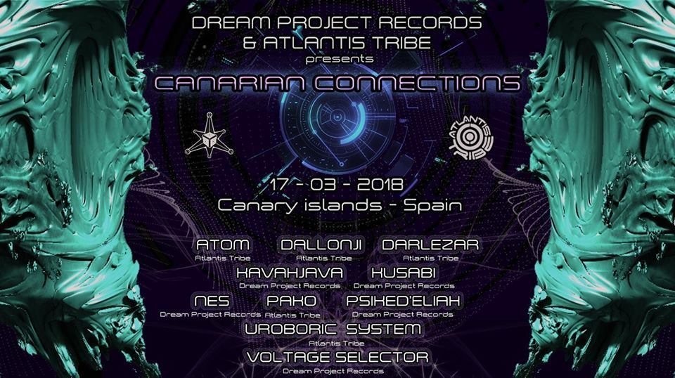 CANARY CONNECTION - ATLANTIS TRIBE+ DREAMS PROYECT 17 Mar '18, 22:00