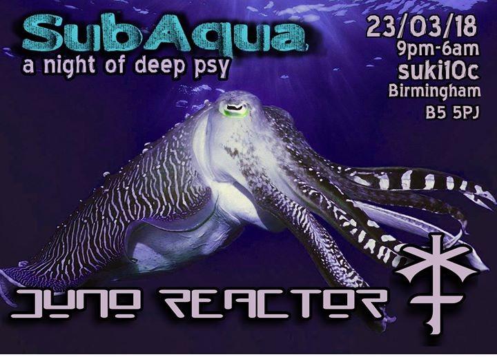 Juno Reactor at SubAqua 23 Mar '18, 21:00