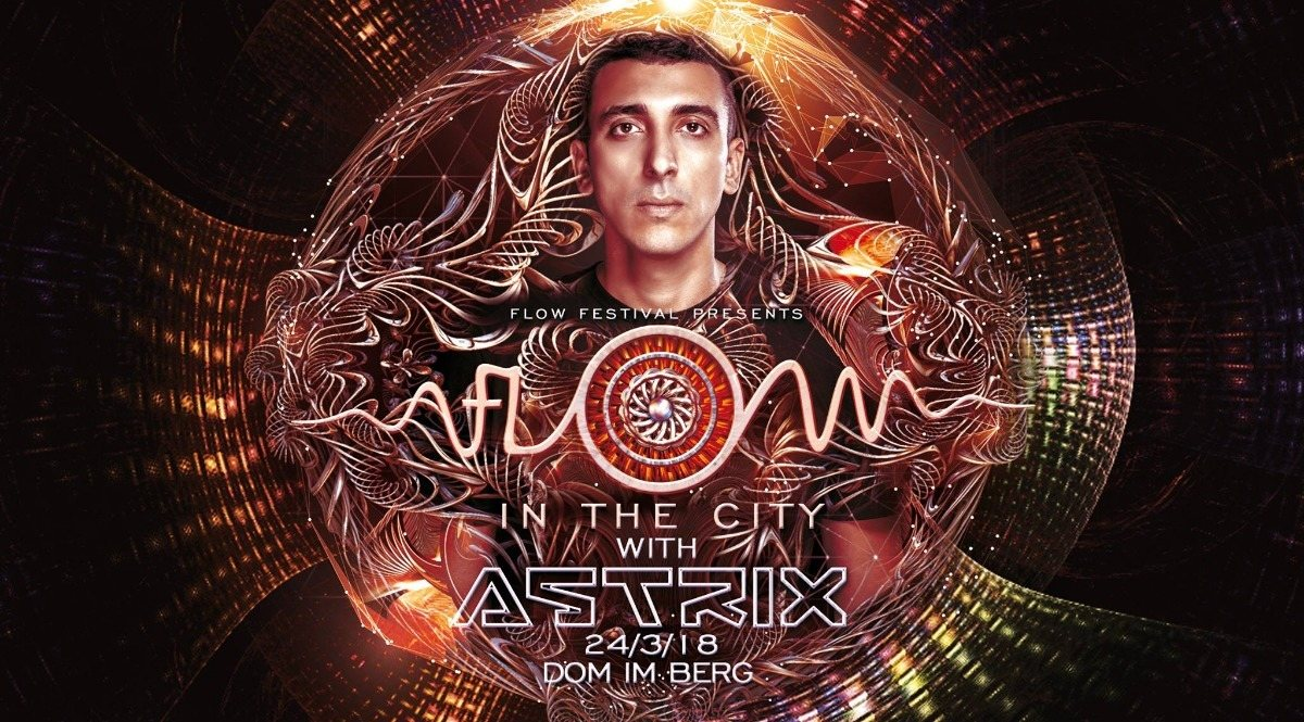 FLOW in the CITY 2018 with ASTRIX 24 Mar '18, 22:00
