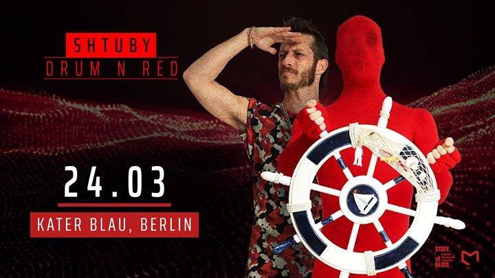 SHTUBY / Drum & Red Kater Blau / 24.3 24 Mar '18, 23:30