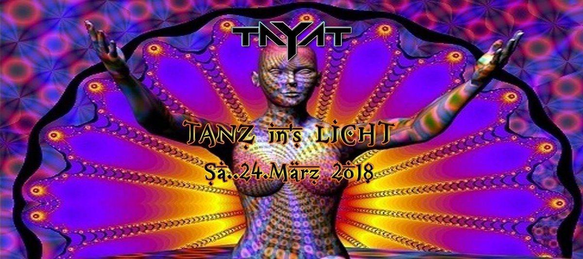 ॐ TAYAT ॐ presents ॐ TANZ in's LICHT ॐ 24 Mar '18, 22:00