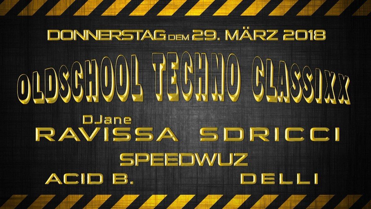 OLDSCHOOL TECHNO CLASSIXX im WERK · 29 Mar 2018 · Wien