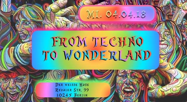 ♫ From Techno to Wonderland ♫ 4 Apr '18, 23:00