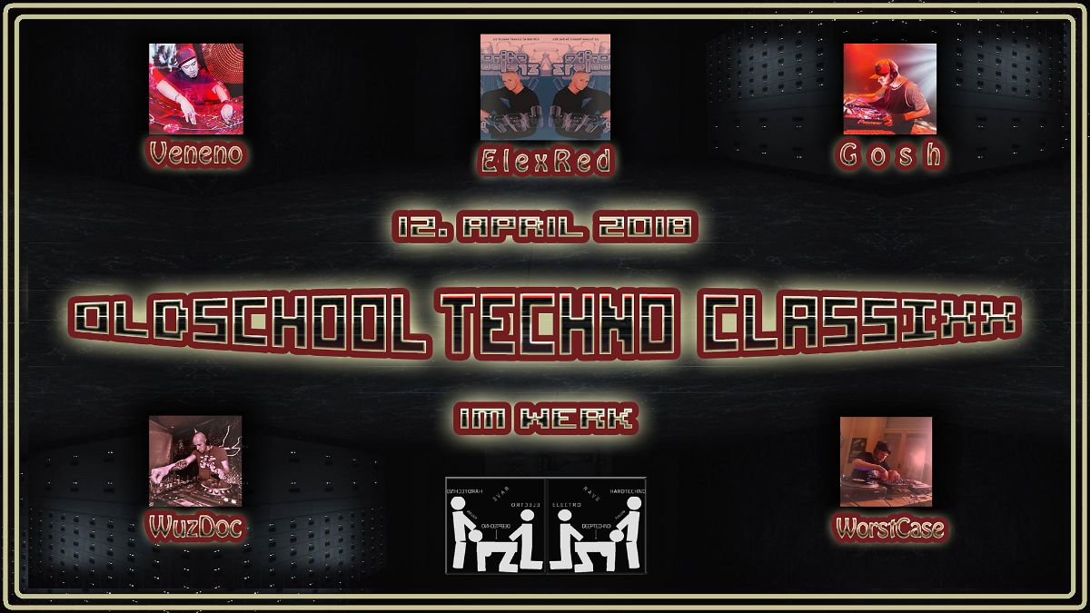 OLDSCHOOL TECHNO CLASSiXX am Donnerstag 12. APRiL 2018 12 Apr '18, 22:00
