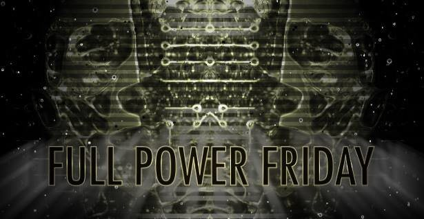 Full Power Friday 3.0 13 Apr '18, 23:00