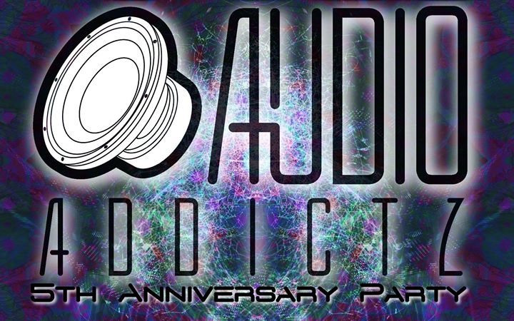 AudioAddictz Live - 5th Anniversary Party 14 Apr '18, 21:00