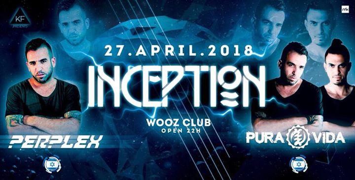 ~★INCEPTION★~ W// Pura Vida / Perplex / Heureka / Chromosom/ Phazed amm. 27 Apr '18, 22:00