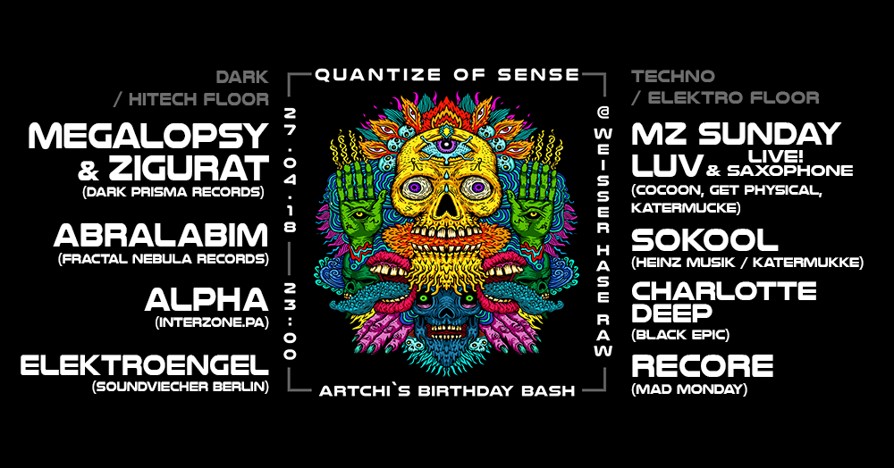 Quantize of Sense & Mad Monday presents Artchis Birthday Bash 27 Apr '18, 23:00