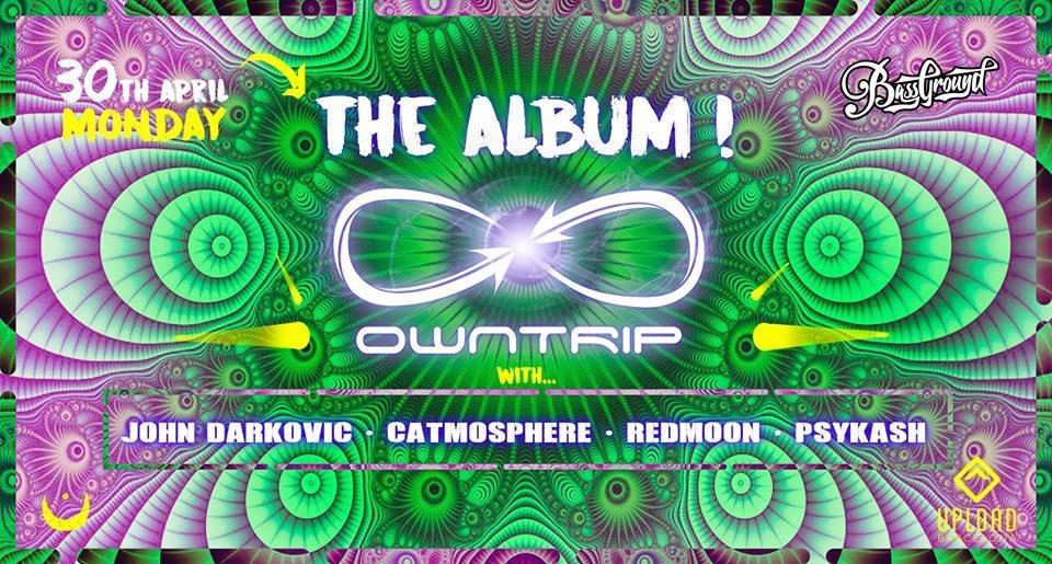 OWNTRIP: The Album 30 Apr '18, 23:30