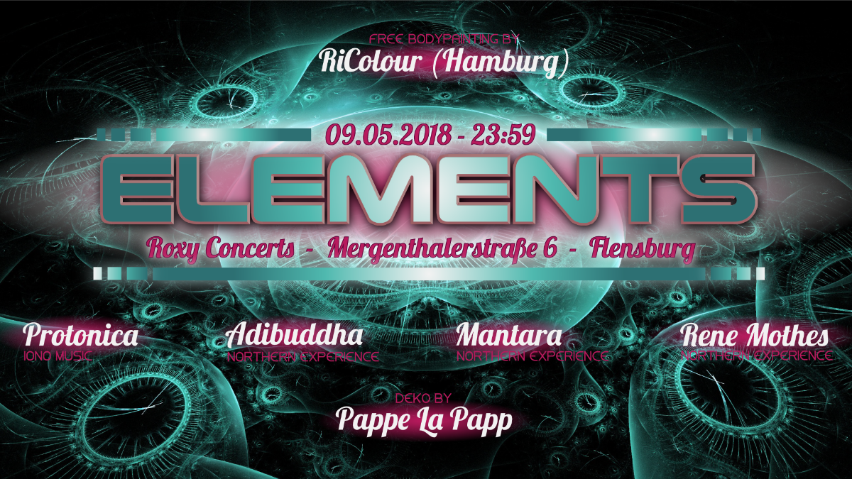 Elements - Protonica, Adibuddha, Mantara, Rene Mothes 9 May '18, 23:30
