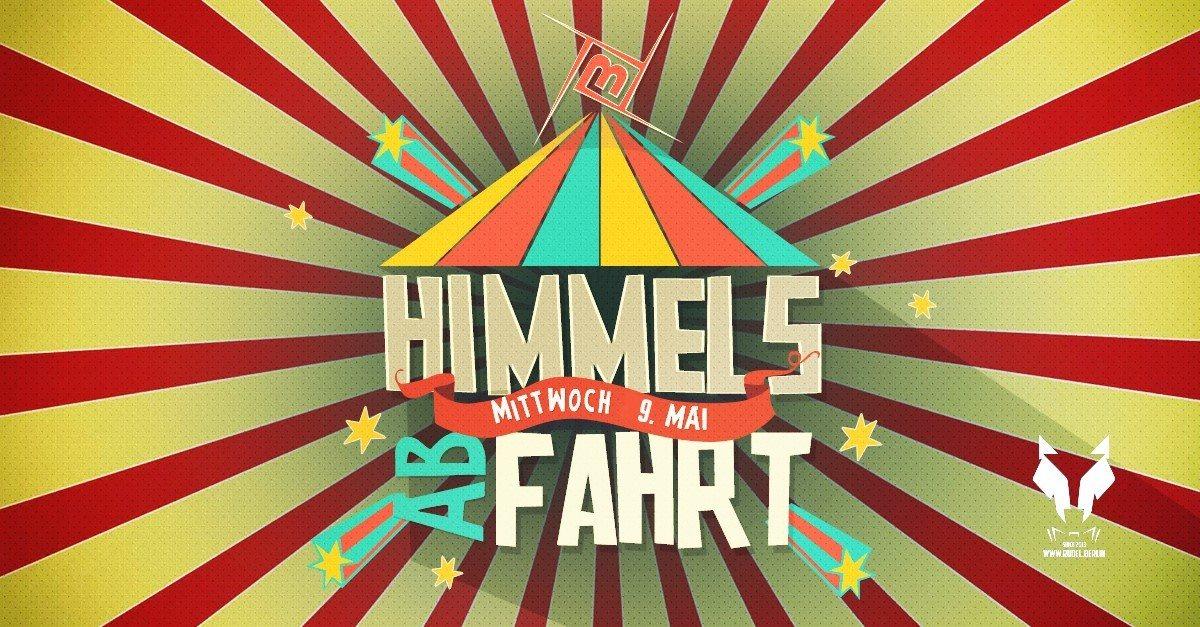 Himmels abFAHRT! w/Faders, Kopel uvm. 9 May '18, 23:00