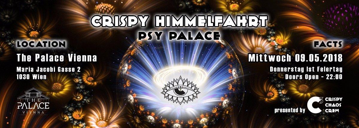 Psy Palace - Crispy Himmelfahrt ••• C³ 9 May '18, 22:00