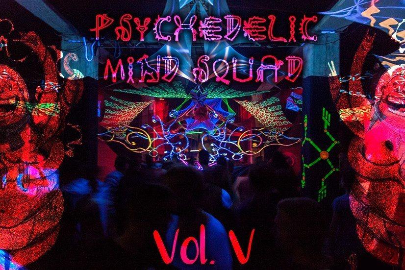 Psychedelic mind squad vol.V 12 May '18, 23:00