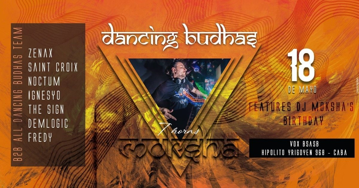 Dancing Budhas features Dj Moksha's Birthday 18 May '18, 23:30
