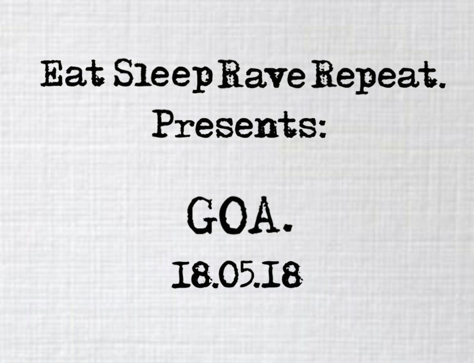 EatSleepRaveRepeat presents GOA 18 May '18, 22:00