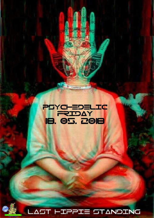 Psychedelic Friday 18 May '18, 22:00