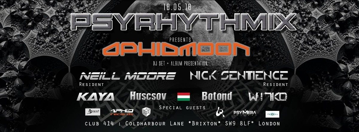 Psyrhythmix presents: Aphid Moon and Ozorian guests 18 May '18, 23:00