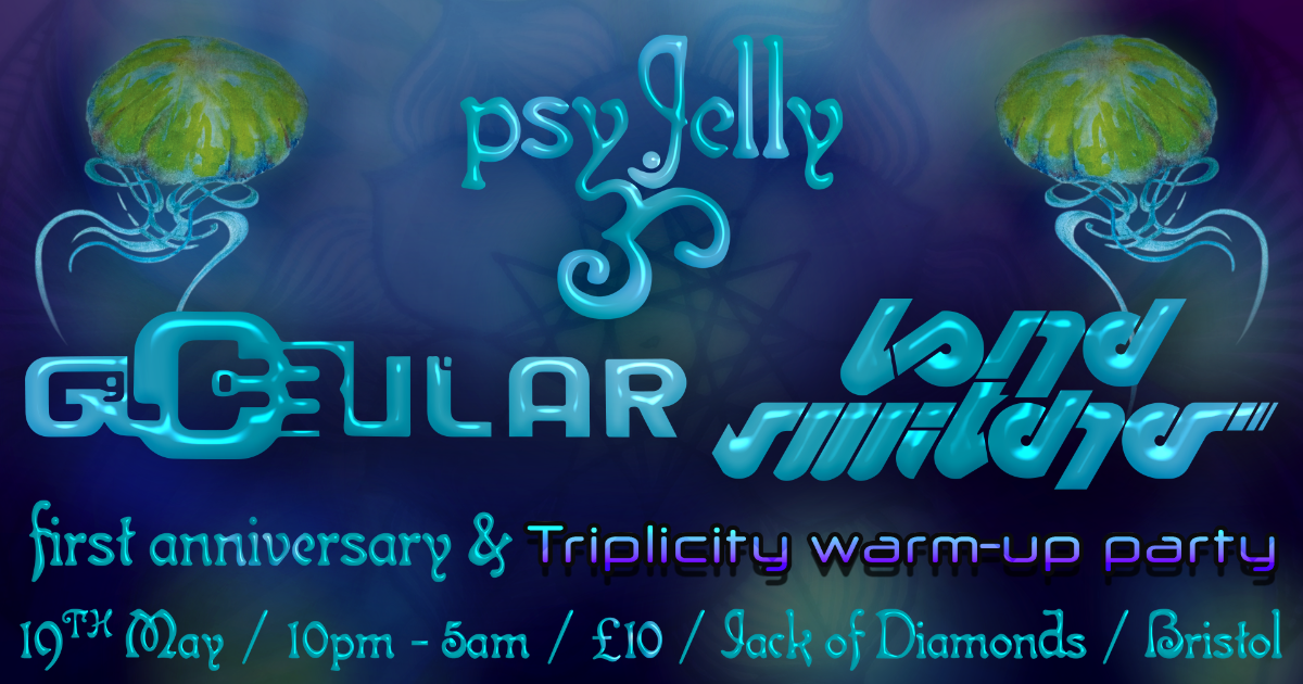 Psy Jelly 1 Year Anniversary: Triplicity Downtempo Warm-up Party 19 May '18, 22:00