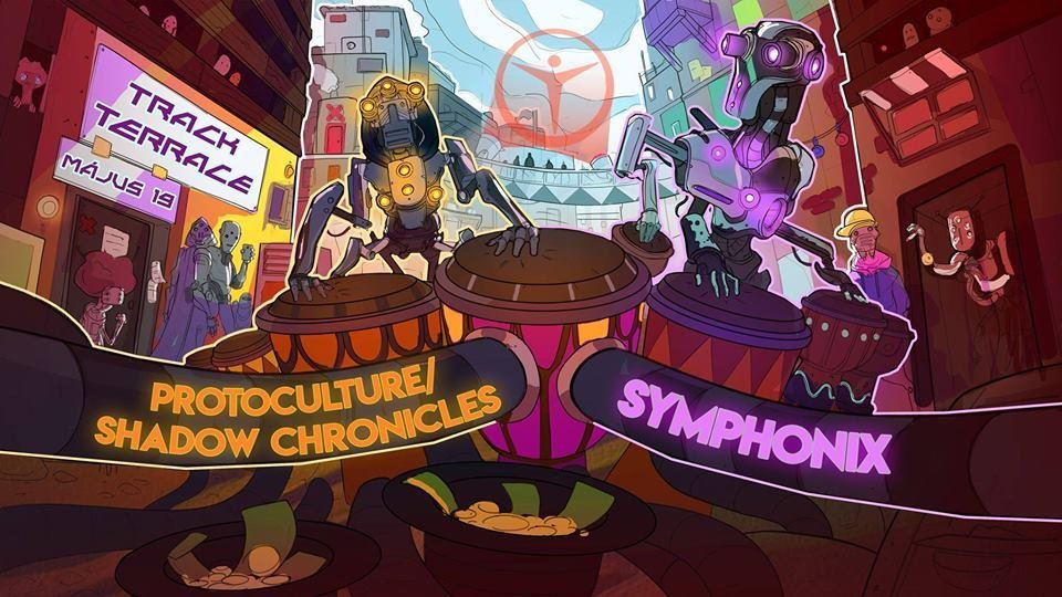 Symphonix | Protoculture - Shadow Chronicles 19 May '18, 22:00