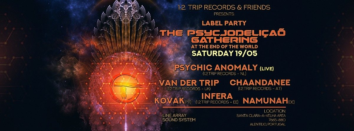 The Psycjodeliçaõ Gathering at The End of The World.1.2.Trip Records Label Party 19 May '18, 16:00