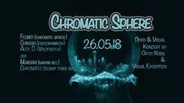 Chromatic Sphere 26 May '18, 22:00