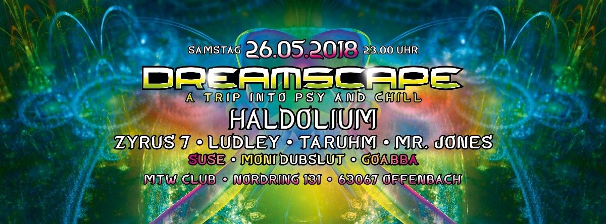 Dreamscape mit Haldolium, Zyrus 7 and more 26 May '18, 23:00
