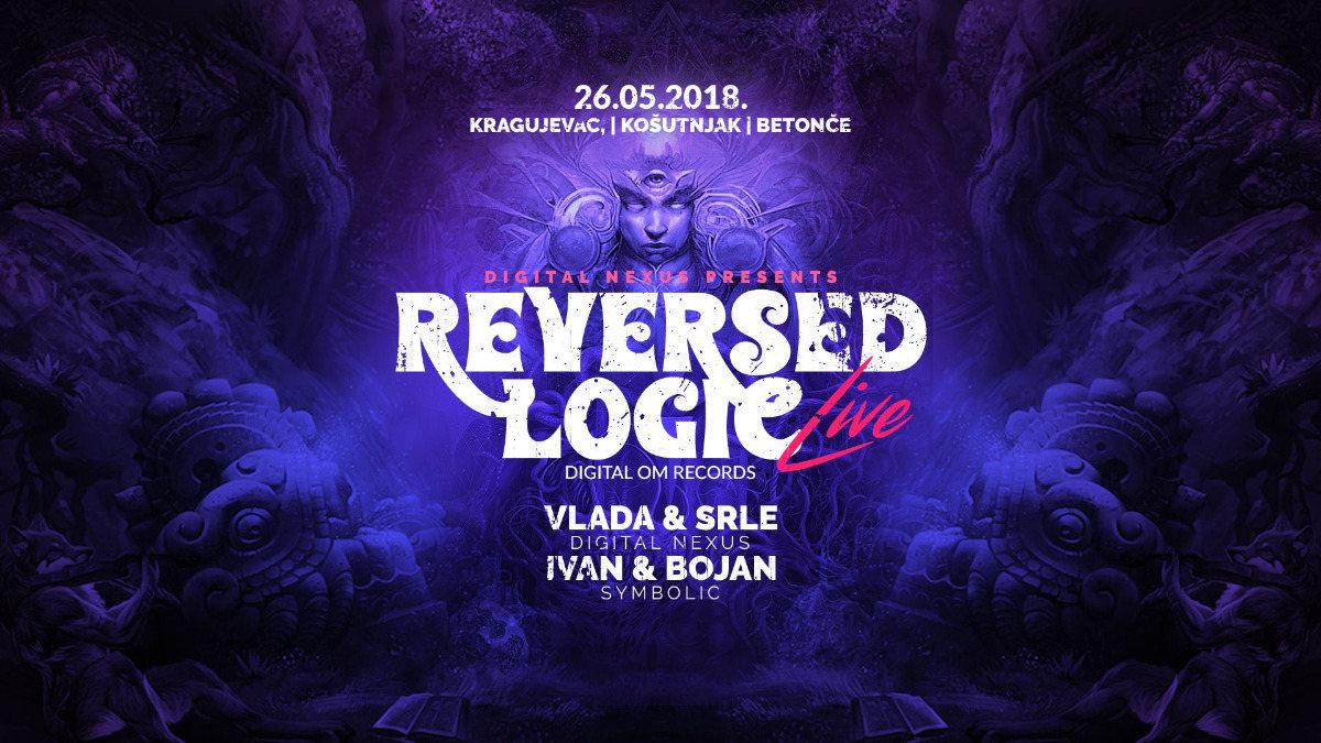 Reversed Logic LIVE !!! Kragujevac,Serbia 26 May '18, 21:00