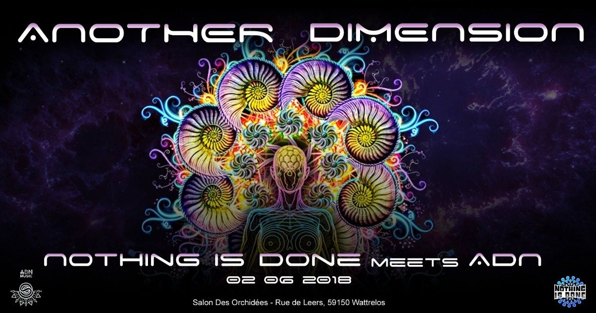 Another Dimension - Nothing Is Done Meets ADN 2 Jun '18, 21:00