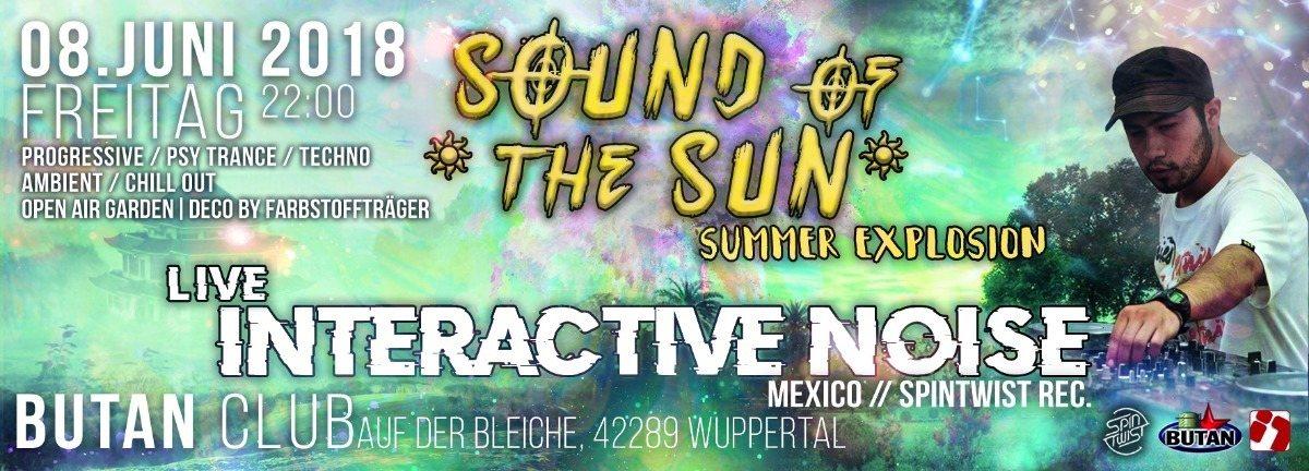 SOUND of the SUN / Summer Xplosion 2018 / Interactive Noise Live 8 Jun '18, 22:00