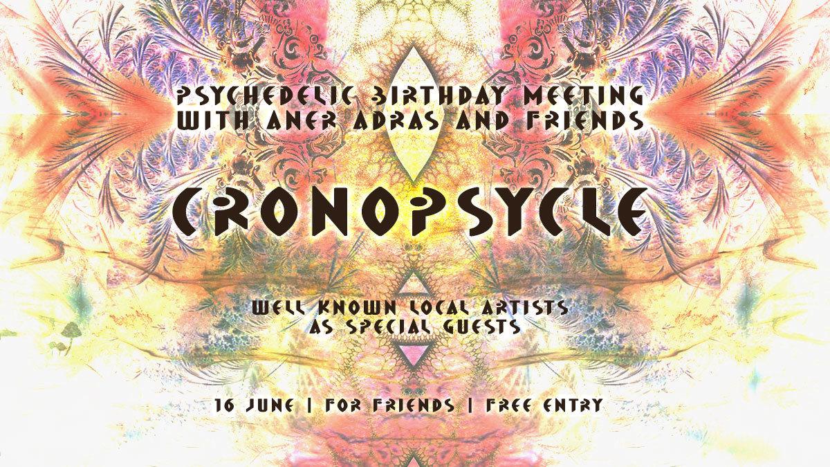 Cronopsycle w/ Aner Adras & Friends 16 Jun '18, 22:00