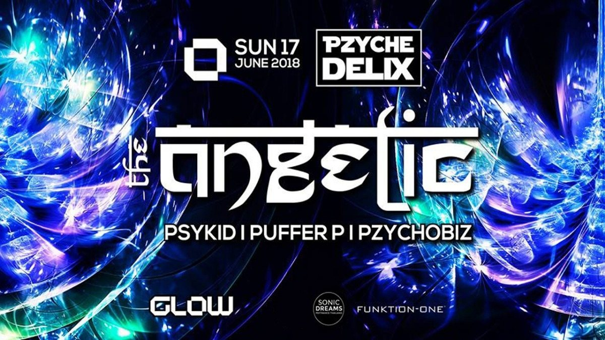 Pzychedelix at Glow ॐ I The Angelic 17 Jun '18, 21:30