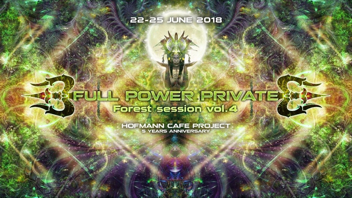 Full Power Private Forest Session vol.4. & 5 years Hofmann Cafe 22 Jun '18, 22:00