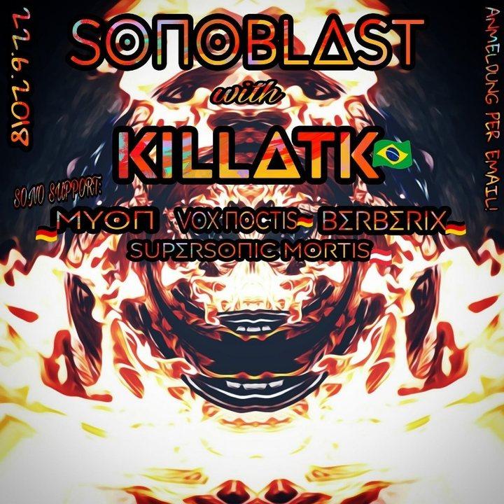 SonoBlast w/ 3h KiLLΔTK 22 Jun '18, 22:00