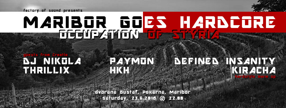 Maribor goes Hardcore - Occupation of Styria 23 Jun '18, 22:00