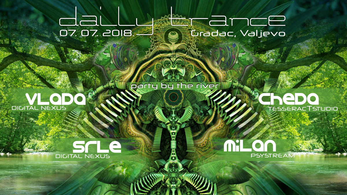 Daily Trance party by the river Gradac,Serbia 7 Jul '18, 15:00
