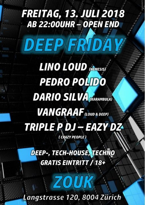 DEEP FRIDAY 13 Jul '18, 22:00