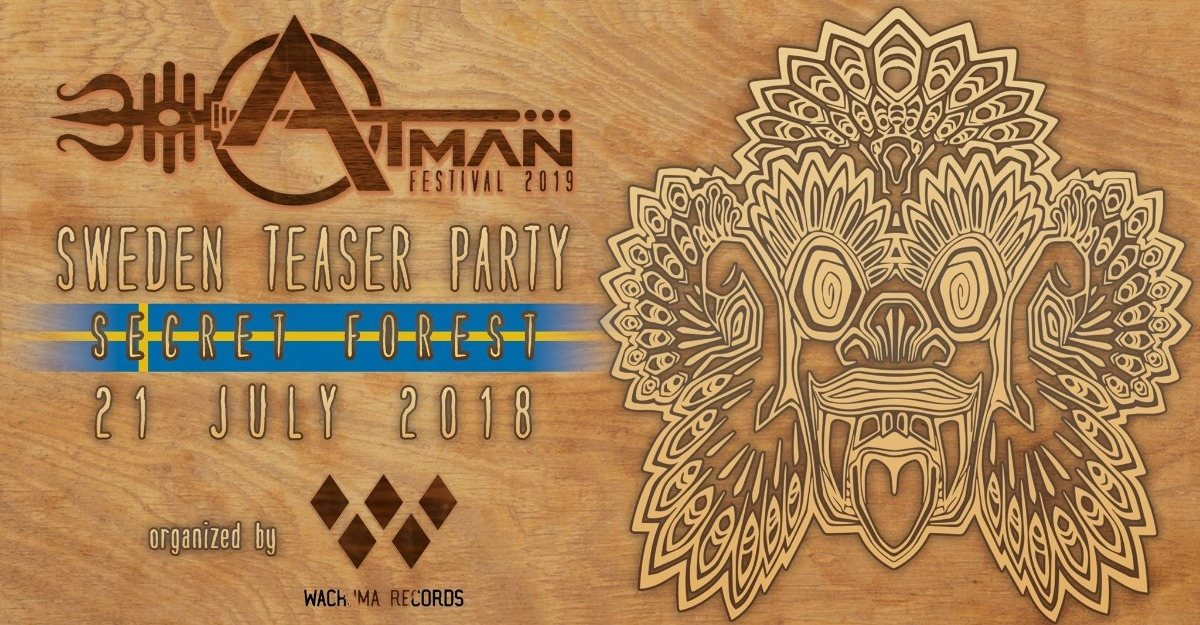 ATMAN Teaser Party by Wachuma records / Sweden 21 Jul '18, 22:00