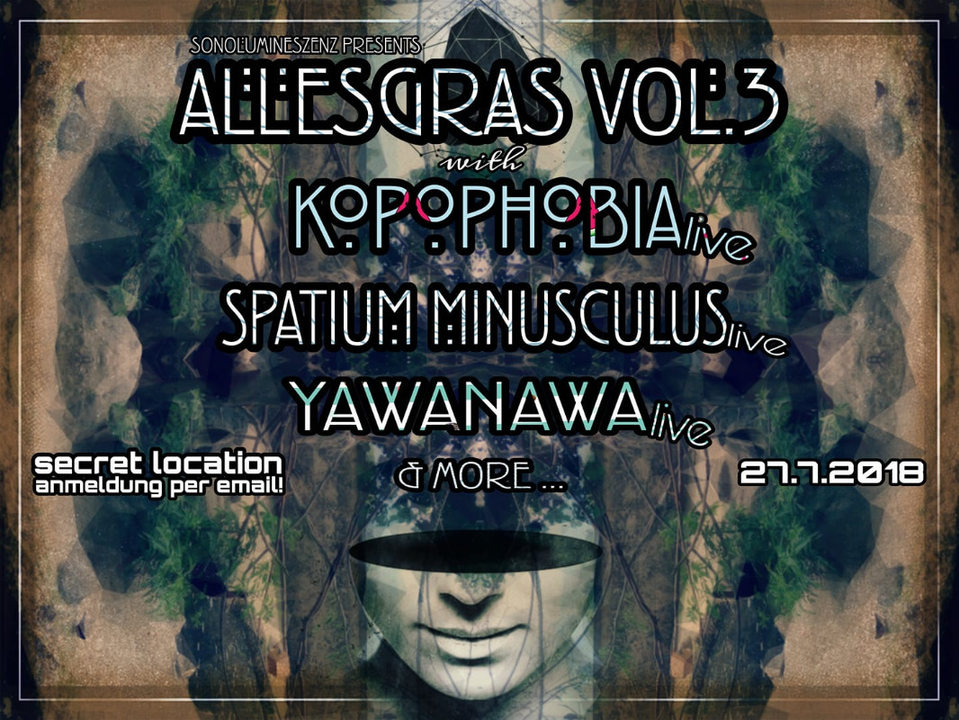 AllesGras vol. 3 w/ Kopophobia & Spatium Minusculus 27 Jul '18, 22:00