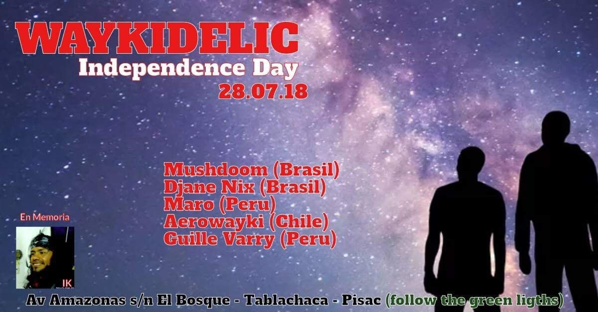 Waykidelic: independence day 28 Jul '18, 21:00