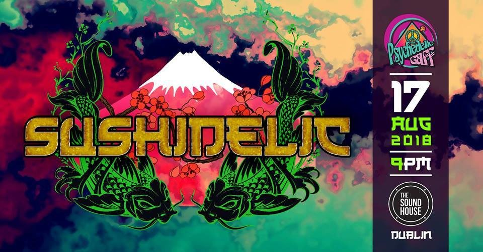 Psychedelic Gaff #11 SushiDeLic with Dj Hatta and Dj Yuya 17 Aug '18, 21:00