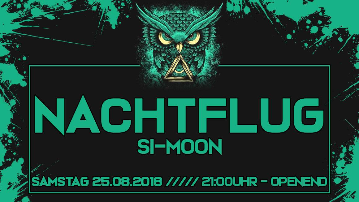 ☆ Nachtflug ☆ Sa 25.08.18 ☆ Si-MOON ☆ 25 Aug '18, 21:00